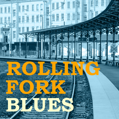 Rolling Fork Blues